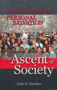 The Ascent of Society: The Social Imperative in Personal Salvation