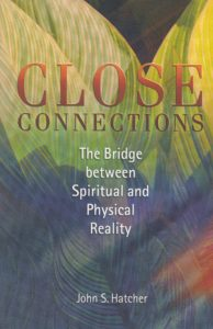 Close Connections: The Bridge Between Spiritual Reality and Physical Reality
