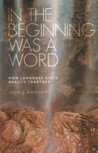 In the Beginning was a Word: How Language Weaves Reality Together